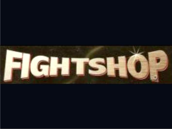 FIGHTSHOP